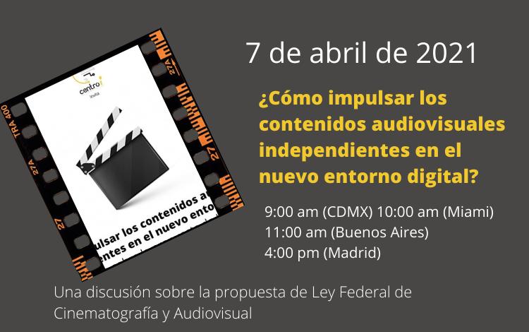 Asiste al debate sobre la propuesta de Ley Federal de Cinematografía y Audiovisual