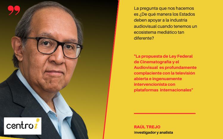 La propuesta de Ley Federal de Cinematografía y el Audiovisual no reconoce la compleja realidad digital: Raúl Trejo